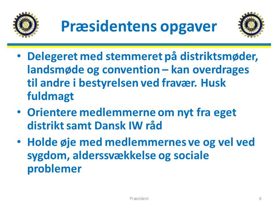 Præsidentens opgaver Delegeret med stemmeret på distriktsmøder, landsmøde og convention – kan overdrages til andre i bestyrelsen ved fravær.