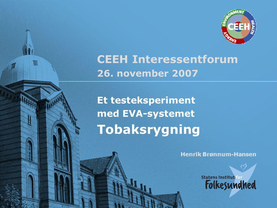 Testeksperiment EVAluering November 2007 | Henrik Brønnum-HansenSide 1 CEEH Interessentforum 26.