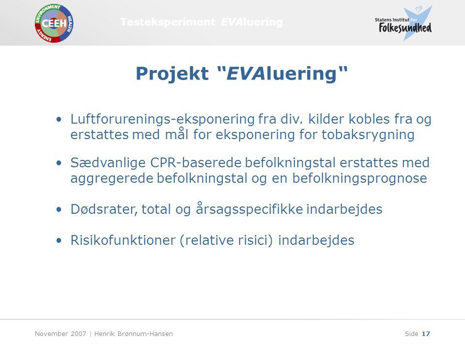 Testeksperiment EVAluering November 2007 | Henrik Brønnum-HansenSide 17 Luftforurenings-eksponering fra div.