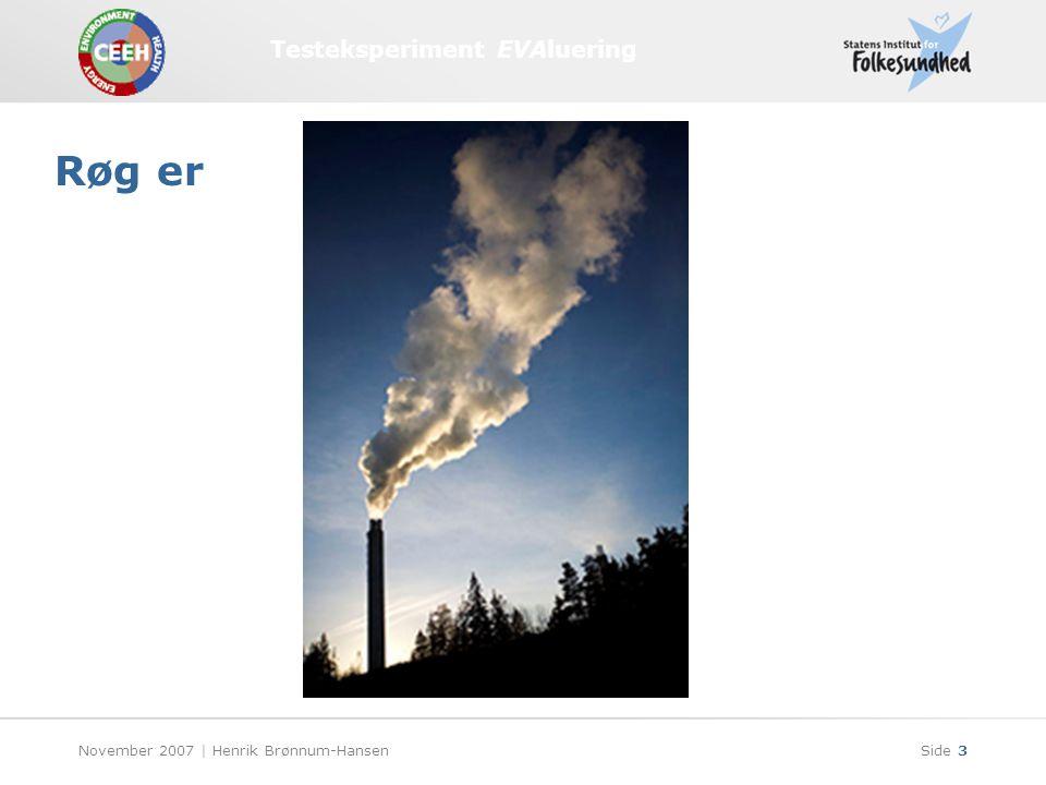 Testeksperiment EVAluering November 2007 | Henrik Brønnum-HansenSide 3 Røg er