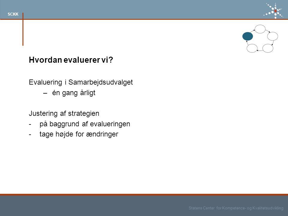 Statens Center for Kompetence- og Kvalitetsudvikling SCKK Hvordan evaluerer vi.