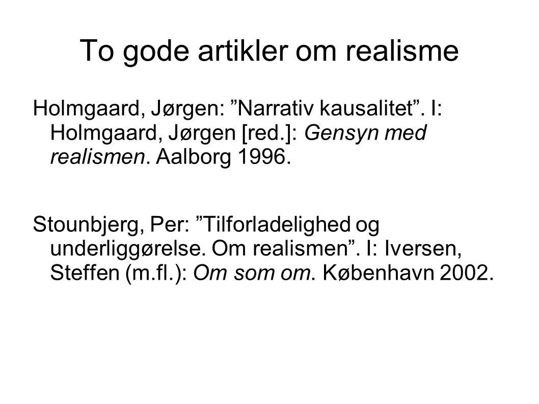 To gode artikler om realisme Holmgaard, Jørgen: Narrativ kausalitet .
