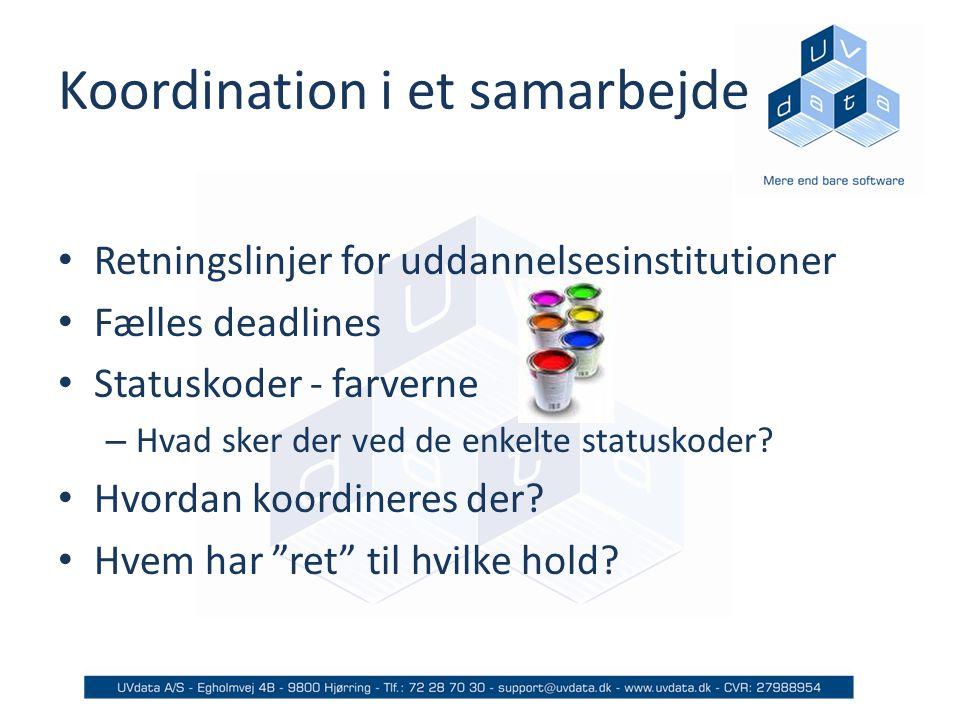 Koordination i et samarbejde Retningslinjer for uddannelsesinstitutioner Fælles deadlines Statuskoder - farverne – Hvad sker der ved de enkelte statuskoder.