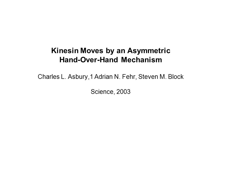 Kinesin Moves by an Asymmetric Hand-Over-Hand Mechanism Charles L.
