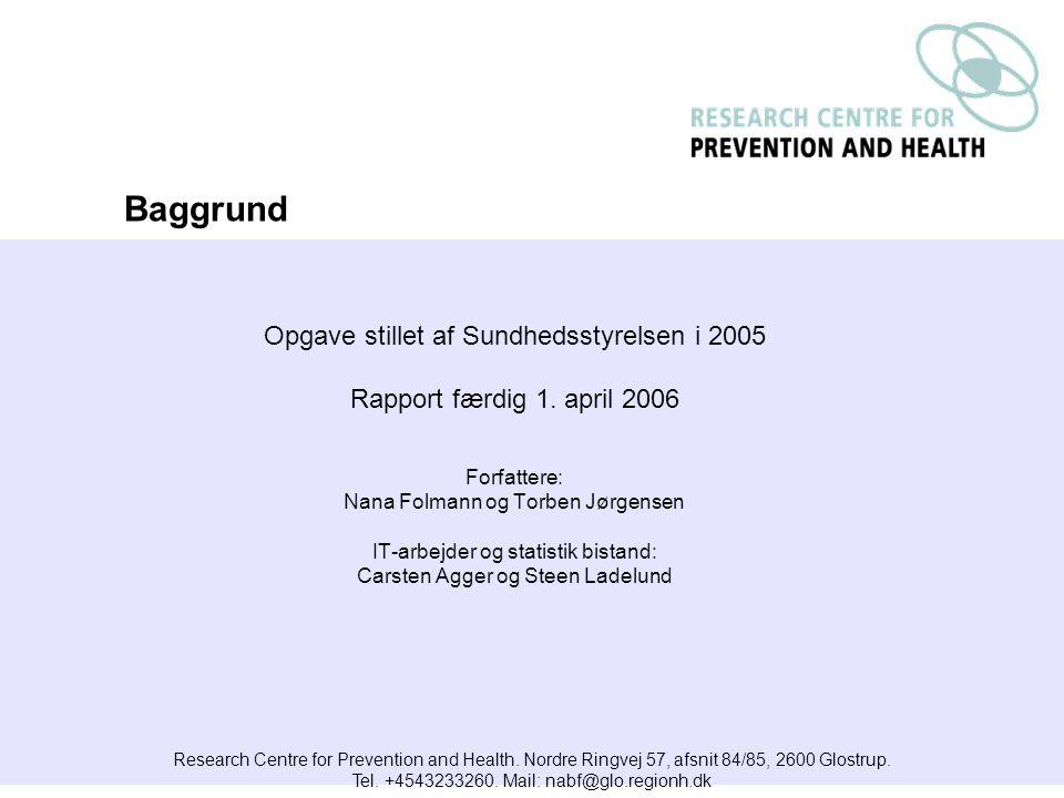 Opgave stillet af Sundhedsstyrelsen i 2005 Rapport færdig 1.