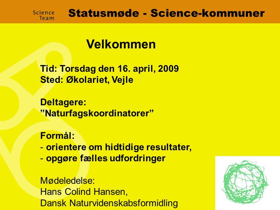 Statusmøde - Science-kommuner Velkommen Tid: Torsdag den 16.