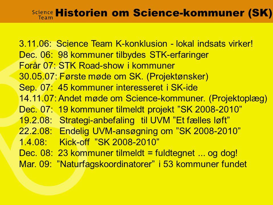 Historien om Science-kommuner (SK) 3.11.06: Science Team K-konklusion - lokal indsats virker.