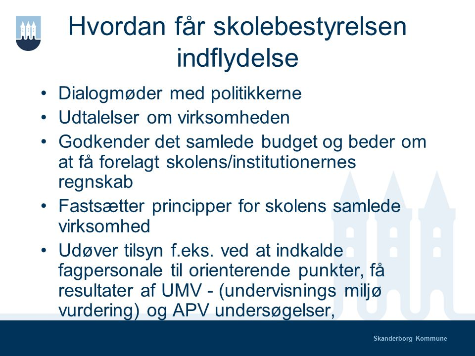 Skanderborg Kommune Hvad KAN skolebestyrelsen Fastsætte principper for..