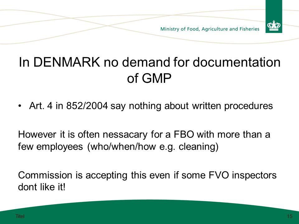 In DENMARK no demand for documentation of GMP Art.