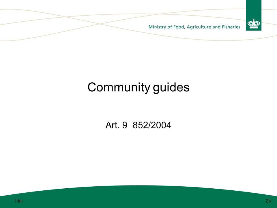 Community guides Art. 9 852/2004 Titel25