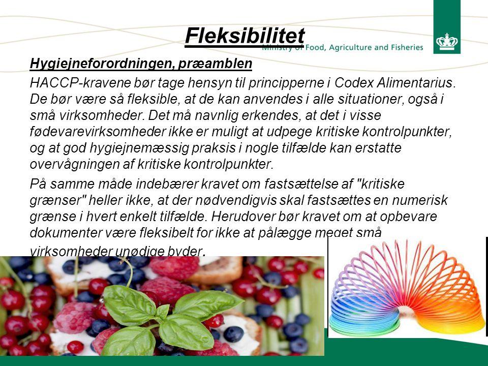 Fleksibilitet Hygiejneforordningen, præamblen HACCP-kravene bør tage hensyn til principperne i Codex Alimentarius.