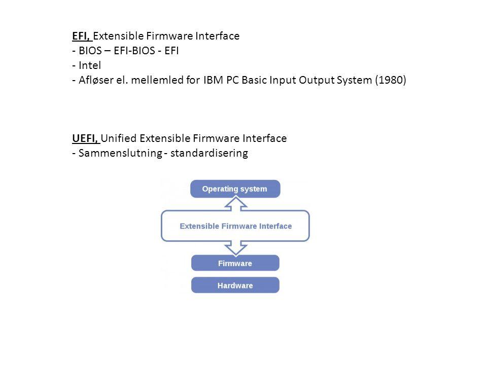 EFI, Extensible Firmware Interface - BIOS – EFI-BIOS - EFI - Intel - Afløser el.