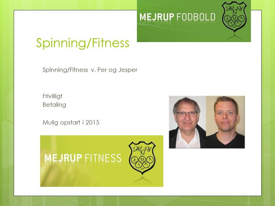 Spinning/Fitness Spinning/Fitness v. Per og Jesper Frivilligt Betaling Mulig opstart i 2015