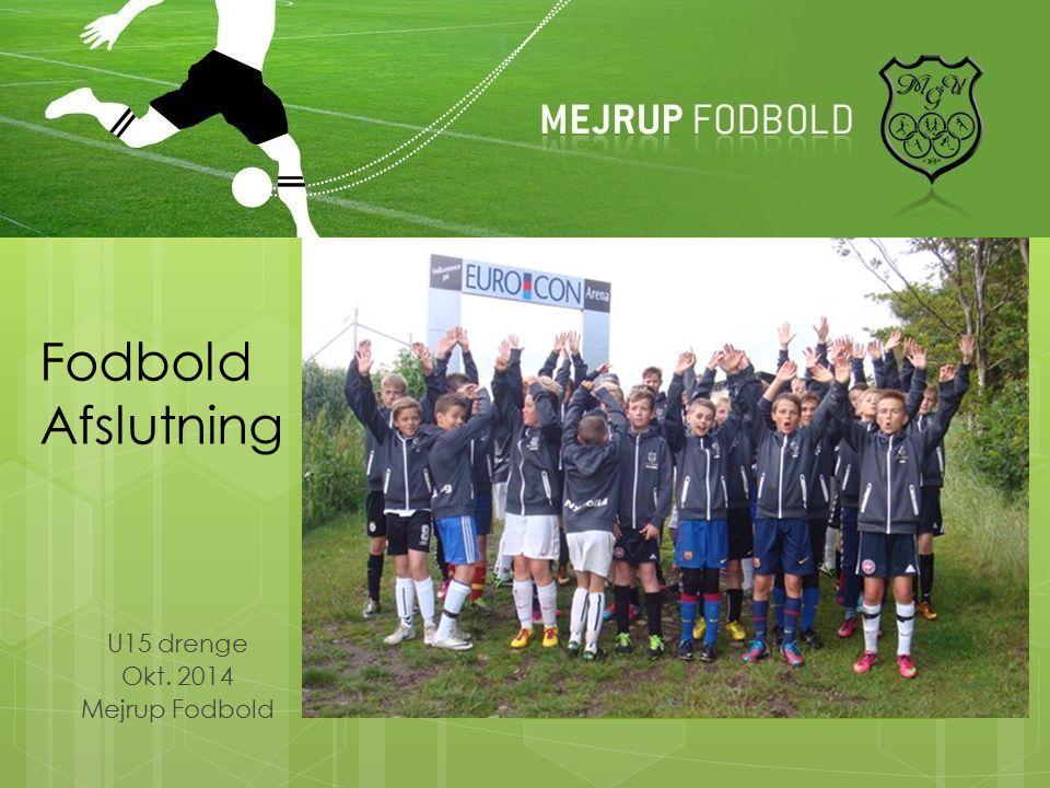 Fodbold Afslutning U15 drenge Okt. 2014 Mejrup Fodbold