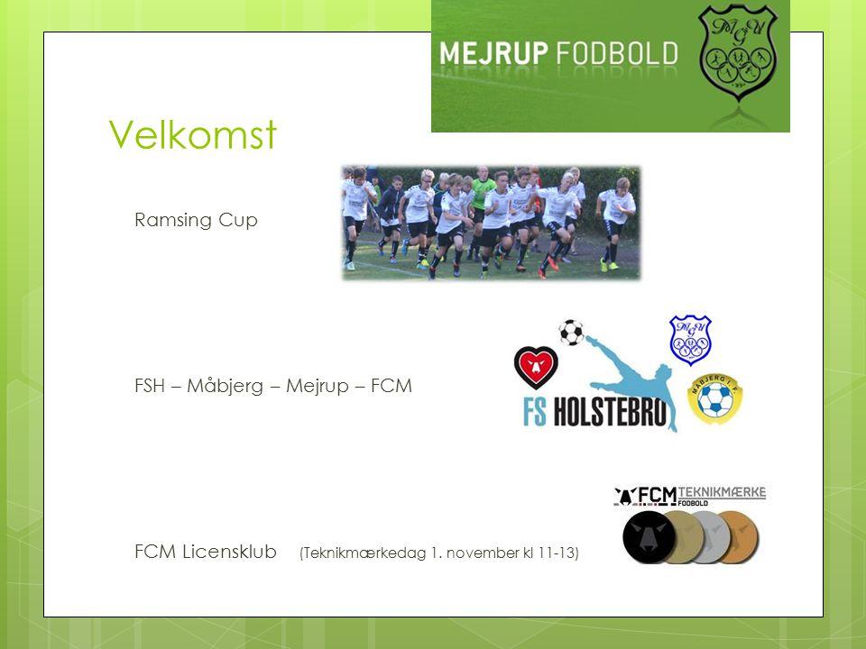 Velkomst Ramsing Cup FSH – Måbjerg – Mejrup – FCM FCM Licensklub (Teknikmærkedag 1.