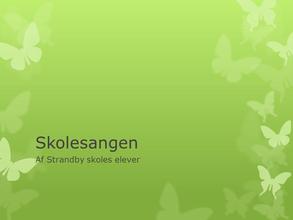 Skolesangen Af Strandby skoles elever
