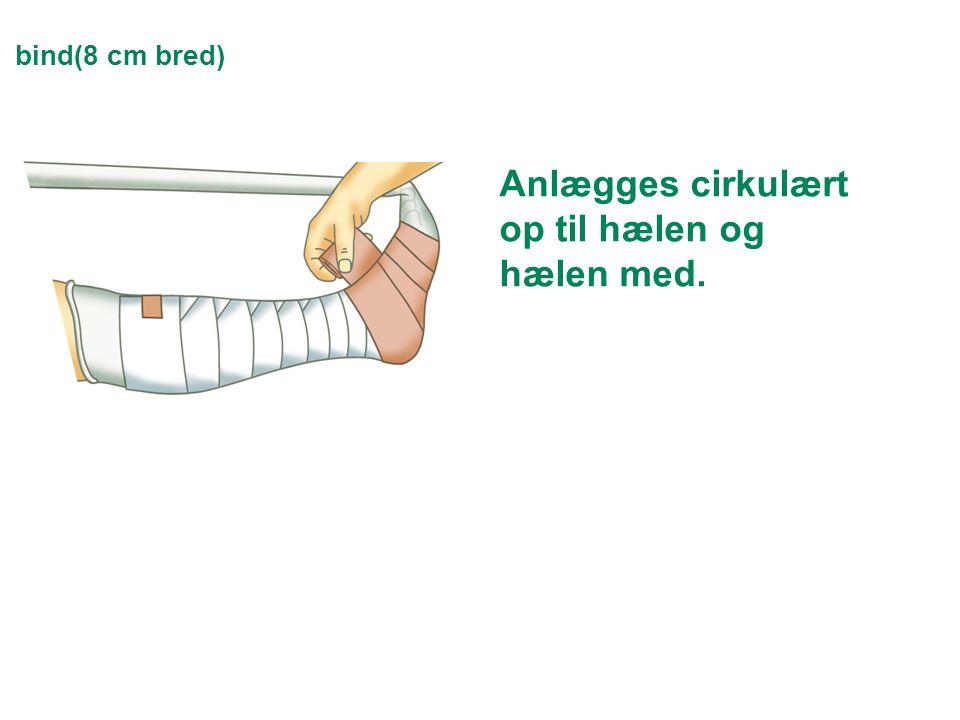bind(8 cm bred) Anlægges cirkulært op til hælen og hælen med.