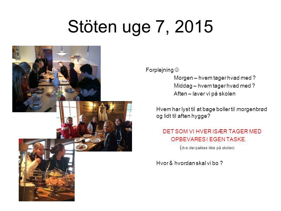 Stöten uge 7, 2015 Forplejning Morgen – hvem tager hvad med .