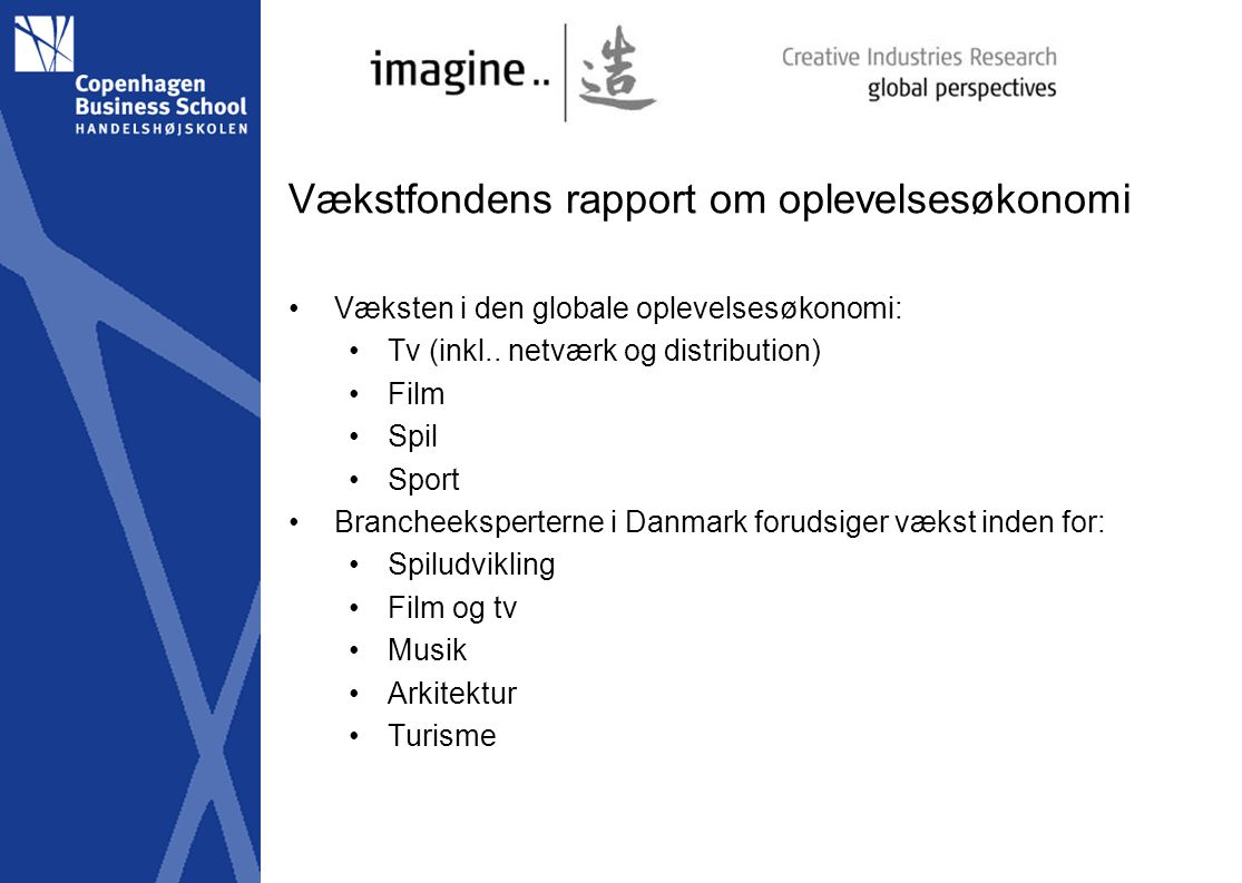Vækstfondens rapport om oplevelsesøkonomi Væksten i den globale oplevelsesøkonomi: Tv (inkl..