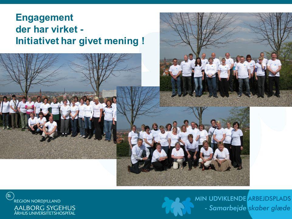 Engagement der har virket - Initiativet har givet mening !