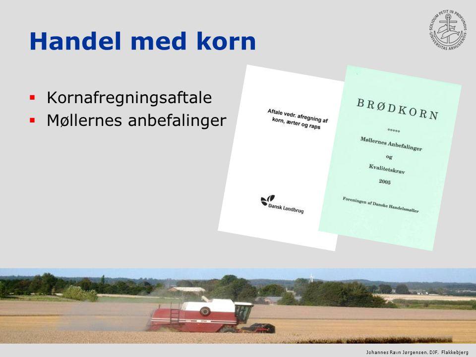Johannes Ravn Jørgensen, DJF, Flakkebjerg Handel med korn  Kornafregningsaftale  Møllernes anbefalinger
