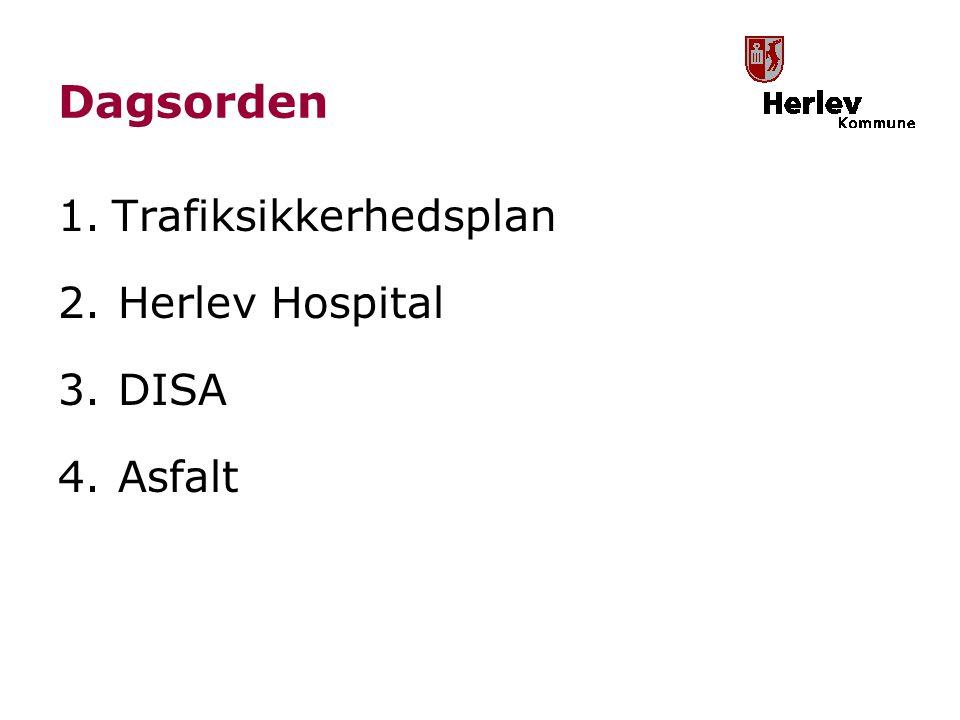 Dagsorden 1.Trafiksikkerhedsplan 2.Herlev Hospital 3.DISA 4.Asfalt
