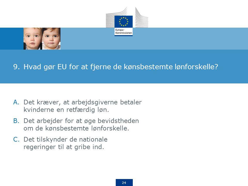24 9.Hvad gør EU for at fjerne de kønsbestemte lønforskelle.
