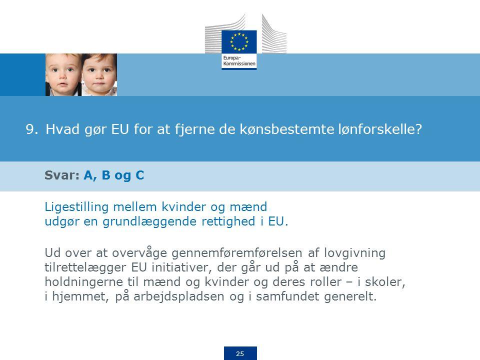 25 9.Hvad gør EU for at fjerne de kønsbestemte lønforskelle.