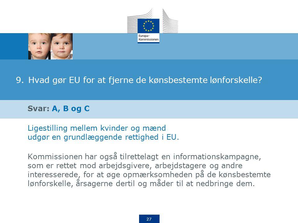 27 9.Hvad gør EU for at fjerne de kønsbestemte lønforskelle.