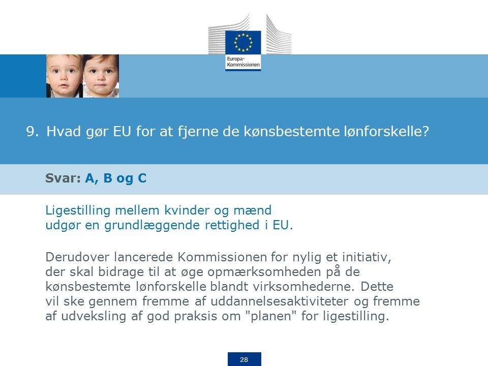 28 9.Hvad gør EU for at fjerne de kønsbestemte lønforskelle.