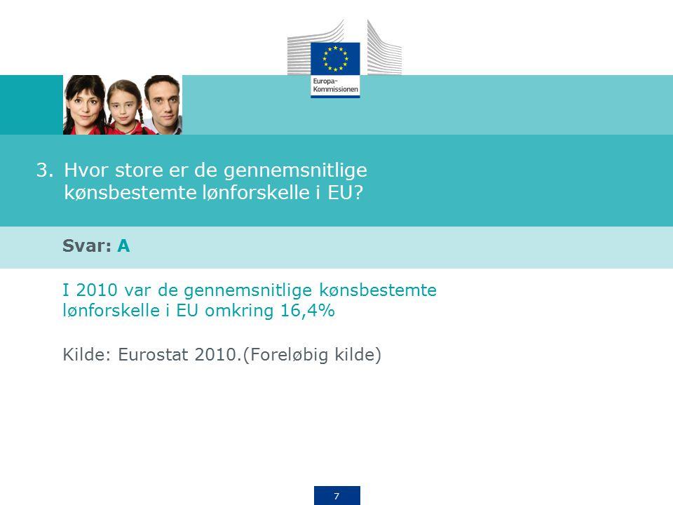7 3.Hvor store er de gennemsnitlige kønsbestemte lønforskelle i EU.