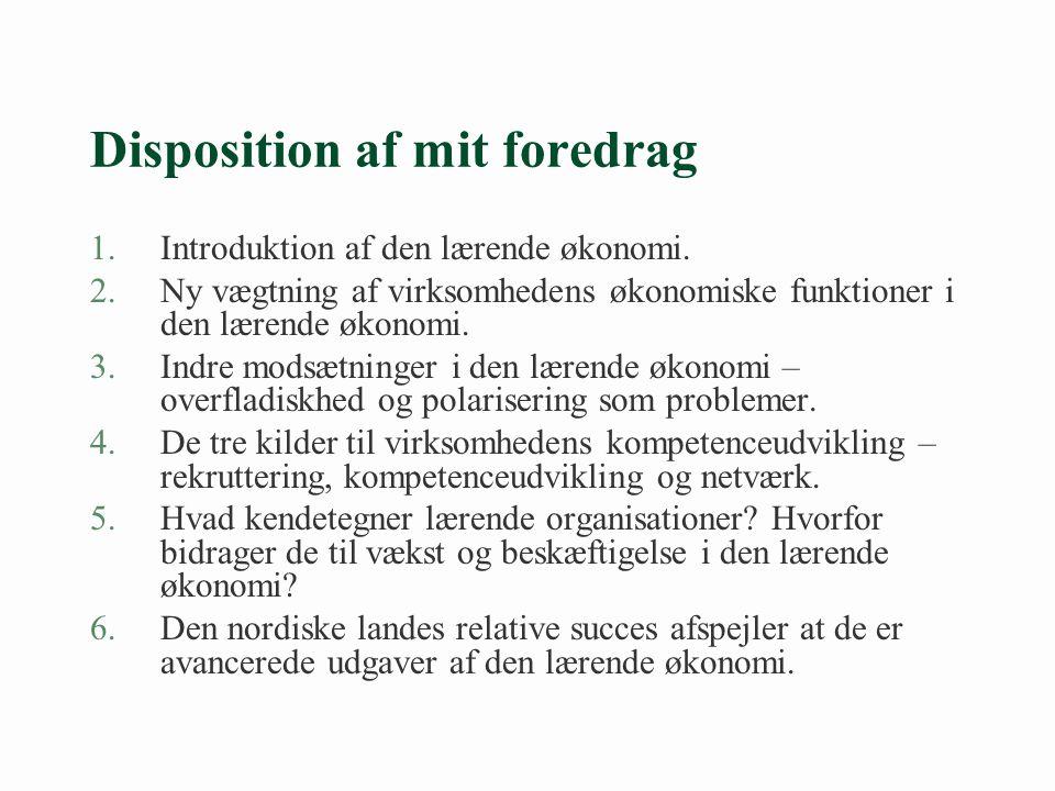 Disposition af mit foredrag 1.Introduktion af den lærende økonomi.