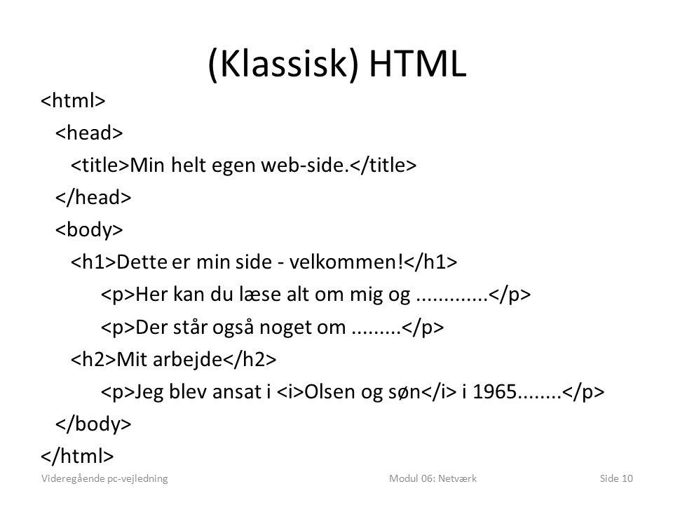 (Klassisk) HTML Min helt egen web-side. Dette er min side - velkommen.