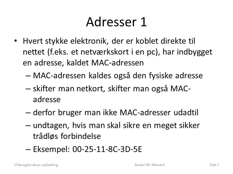 Adresser 1 Hvert stykke elektronik, der er koblet direkte til nettet (f.eks.