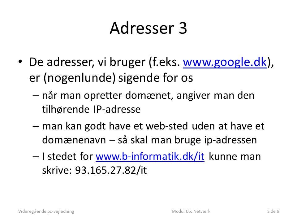 Adresser 3 De adresser, vi bruger (f.eks.