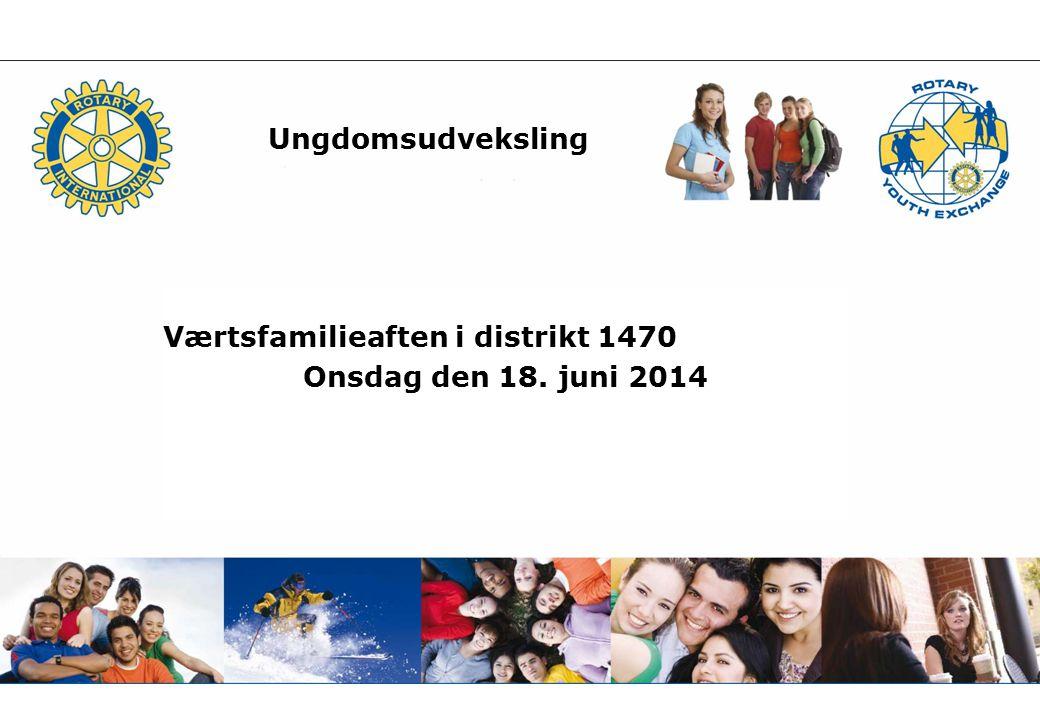 Ungdomsudveksling Værtsfamilieaften i distrikt 1470 Onsdag den 18. juni 2014