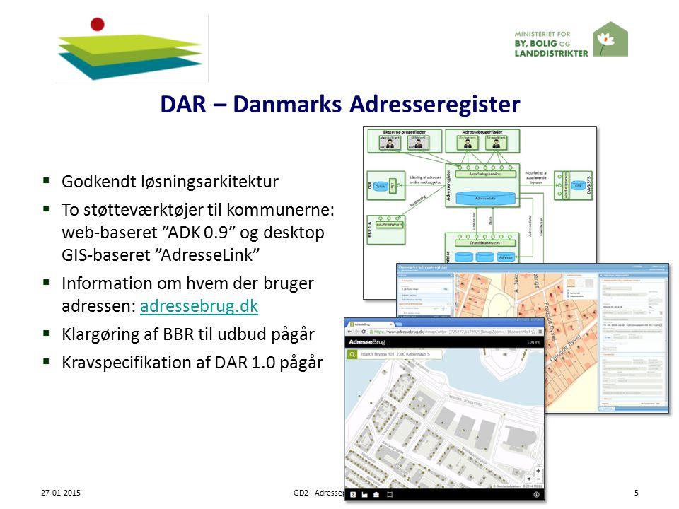 DAR – Danmarks Adresseregister 27-01-2015GD2 - Adresseprogrammet5  Godkendt løsningsarkitektur  To støtteværktøjer til kommunerne: web-baseret ADK 0.9 og desktop GIS-baseret AdresseLink  Information om hvem der bruger adressen: adressebrug.dkadressebrug.dk  Klargøring af BBR til udbud pågår  Kravspecifikation af DAR 1.0 pågår