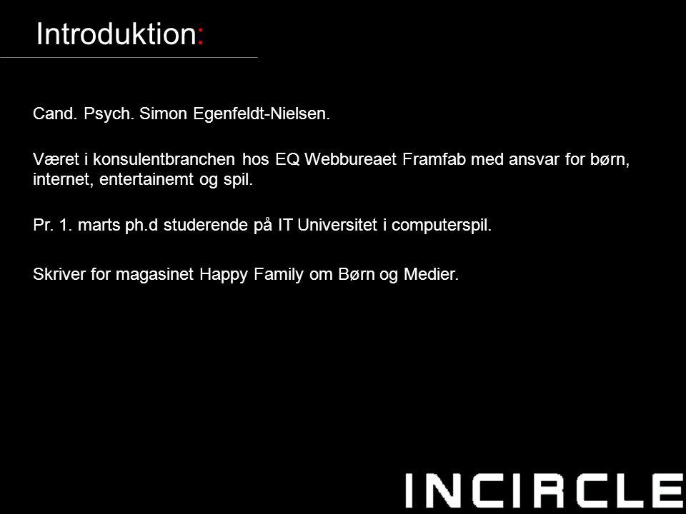 3 Introduktion: Cand. Psych. Simon Egenfeldt-Nielsen.