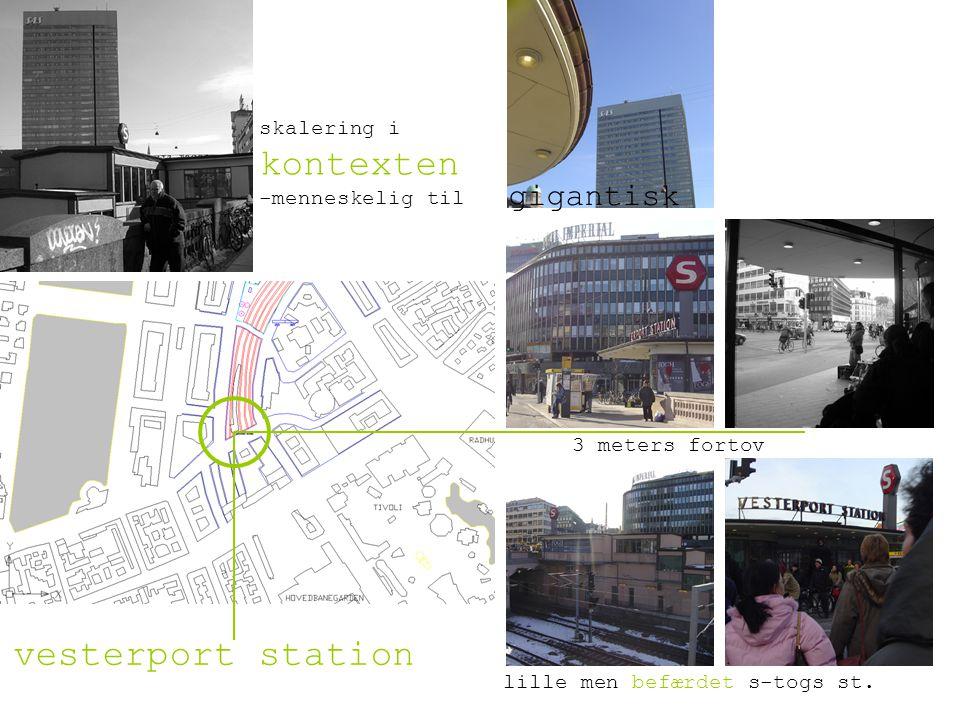 3 meters fortov skalering i kontexten -menneskelig til vesterport station lille men befærdet s-togs st.