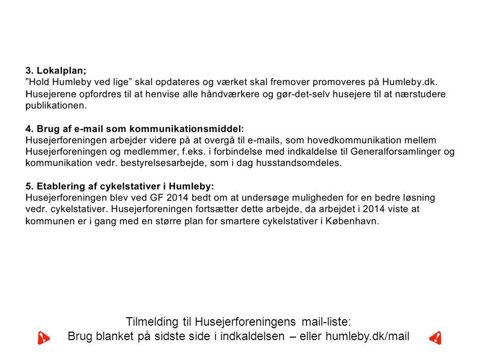 Tilmelding til Husejerforeningens mail-liste: Brug blanket på sidste side i indkaldelsen – eller humleby.dk/mail