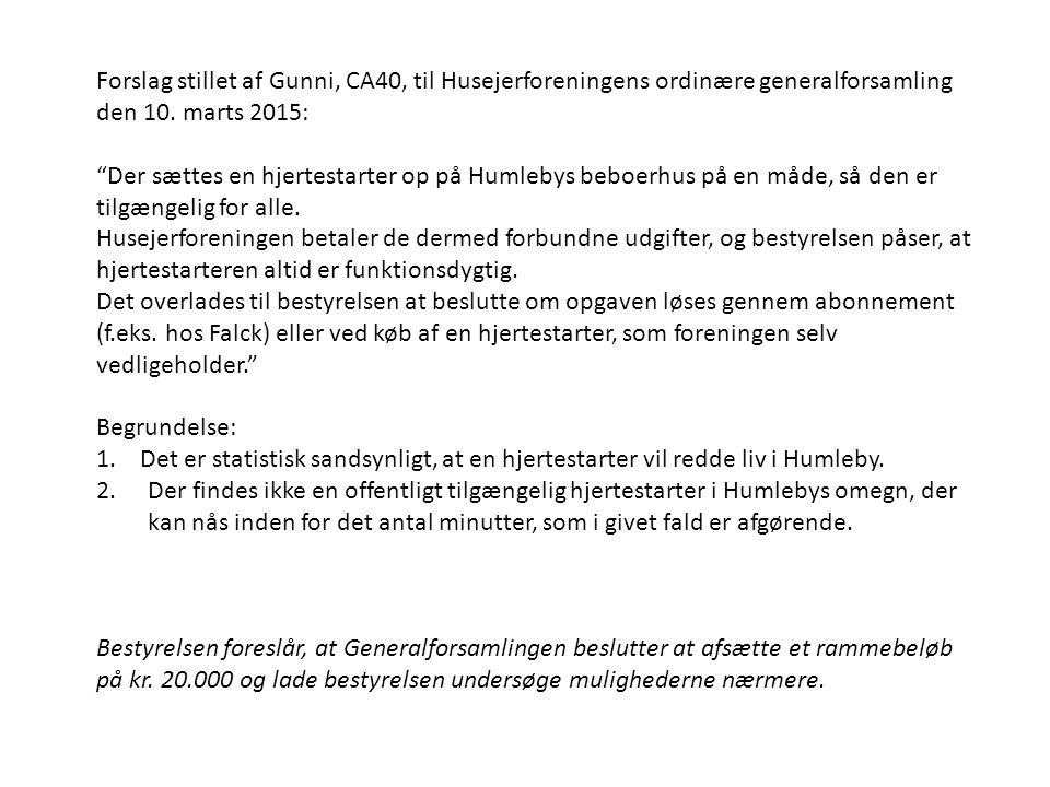 Forslag stillet af Gunni, CA40, til Husejerforeningens ordinære generalforsamling den 10.