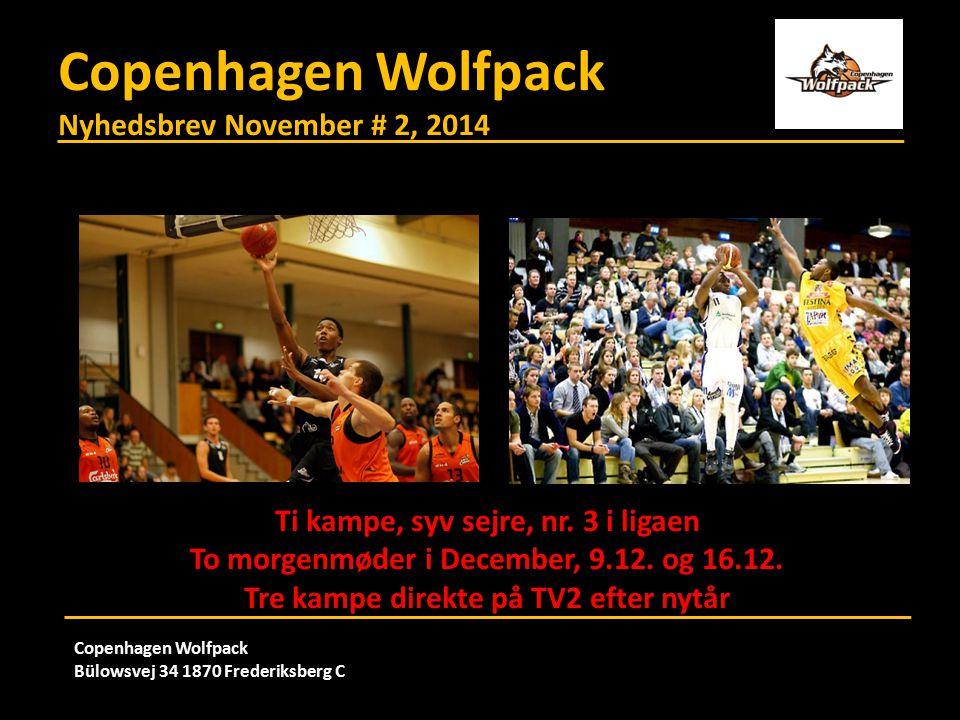 Copenhagen Wolfpack Nyhedsbrev November # 2, 2014 Copenhagen Wolfpack Bülowsvej 34 1870 Frederiksberg C Ti kampe, syv sejre, nr.