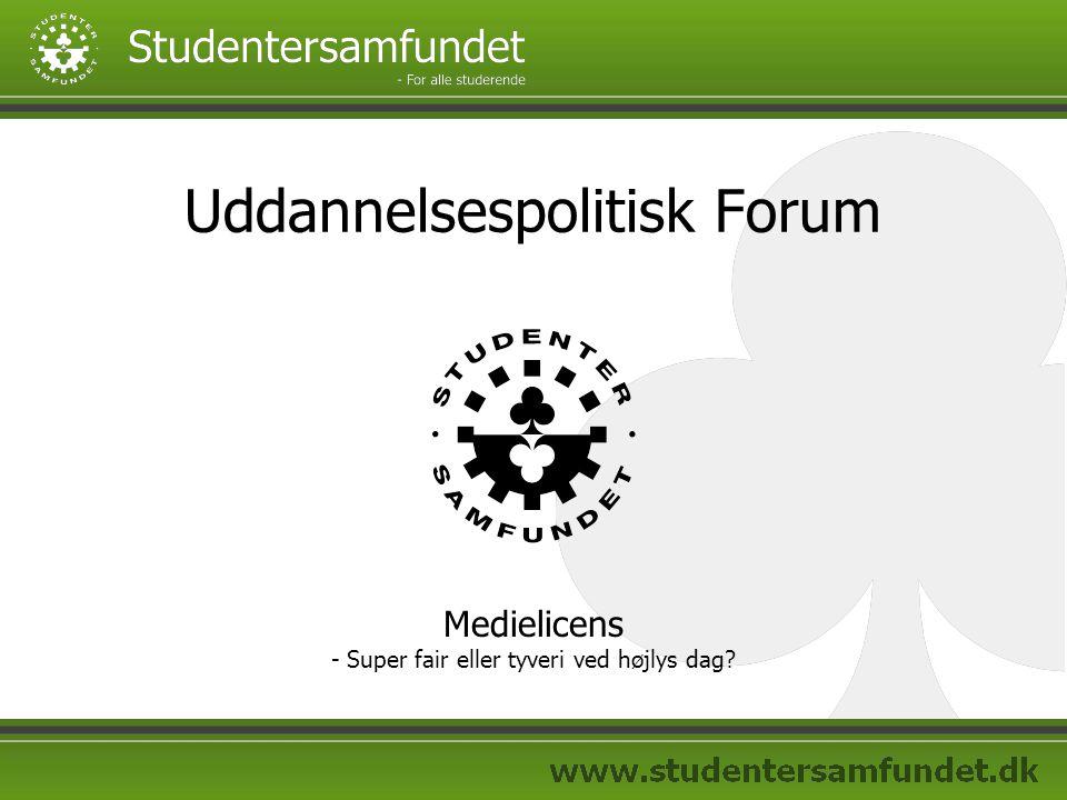 Uddannelsespolitisk Forum Medielicens - Super fair eller tyveri ved højlys dag