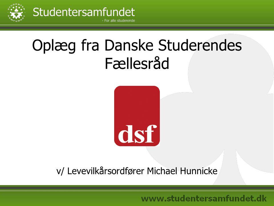 Oplæg fra Danske Studerendes Fællesråd v/ Levevilkårsordfører Michael Hunnicke