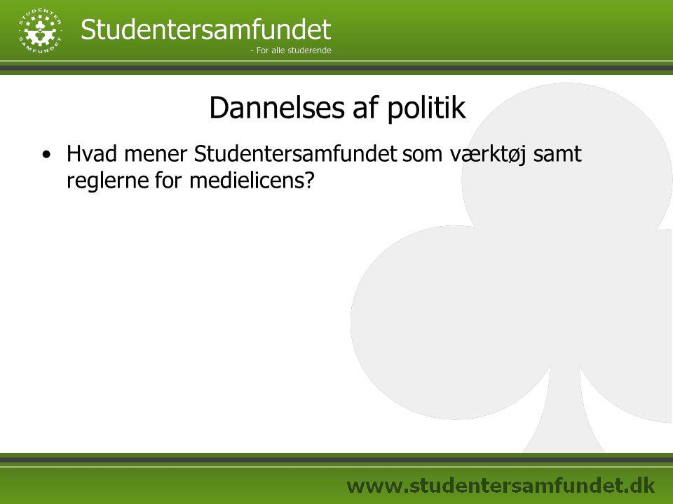 Dannelses af politik Hvad mener Studentersamfundet som værktøj samt reglerne for medielicens