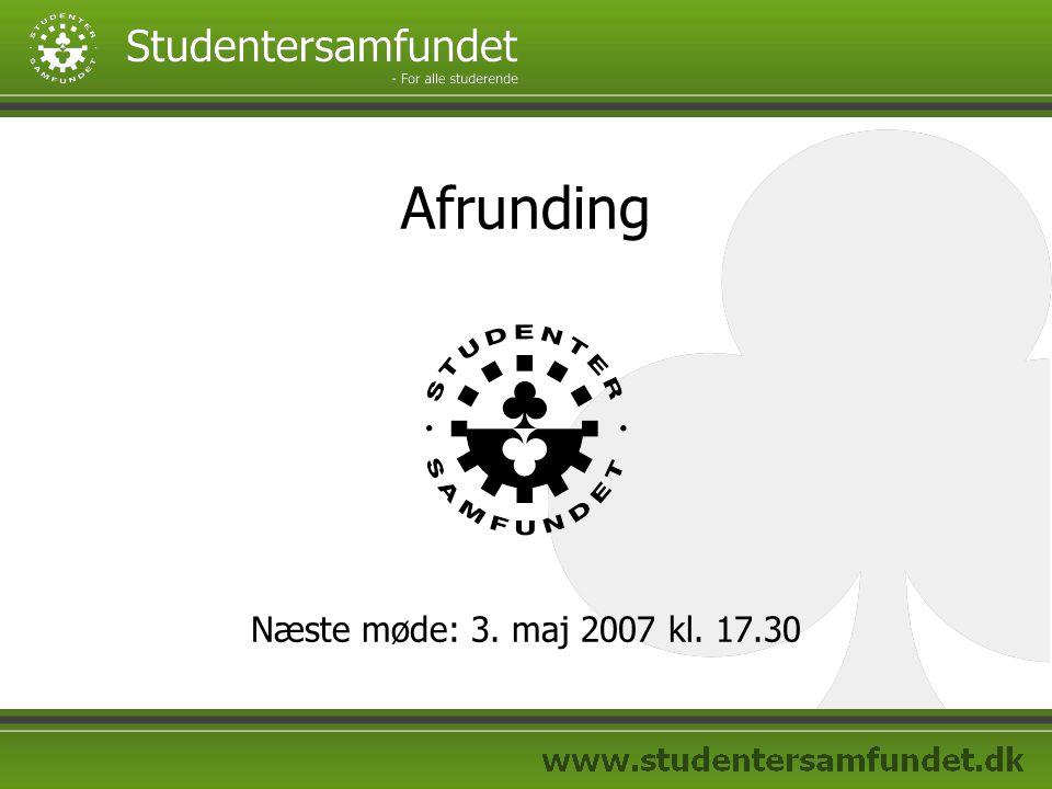 Afrunding Næste møde: 3. maj 2007 kl. 17.30