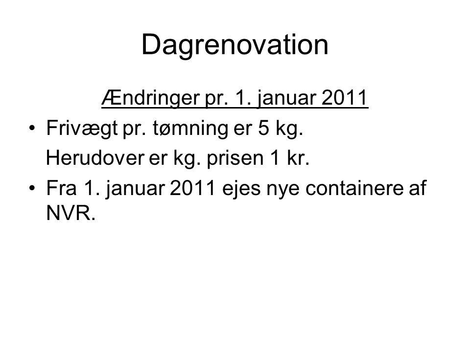 Dagrenovation Ændringer pr. 1. januar 2011 Frivægt pr.