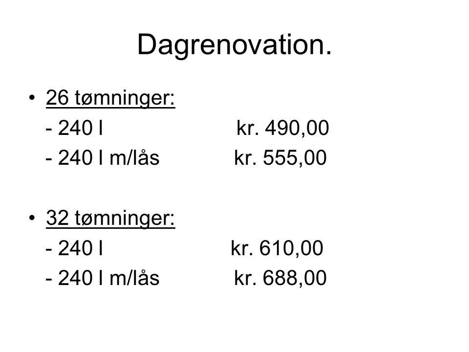Dagrenovation. 26 tømninger: - 240 l kr. 490,00 - 240 l m/lås kr.
