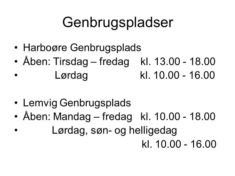 Genbrugspladser Harboøre Genbrugsplads Åben: Tirsdag – fredag kl.