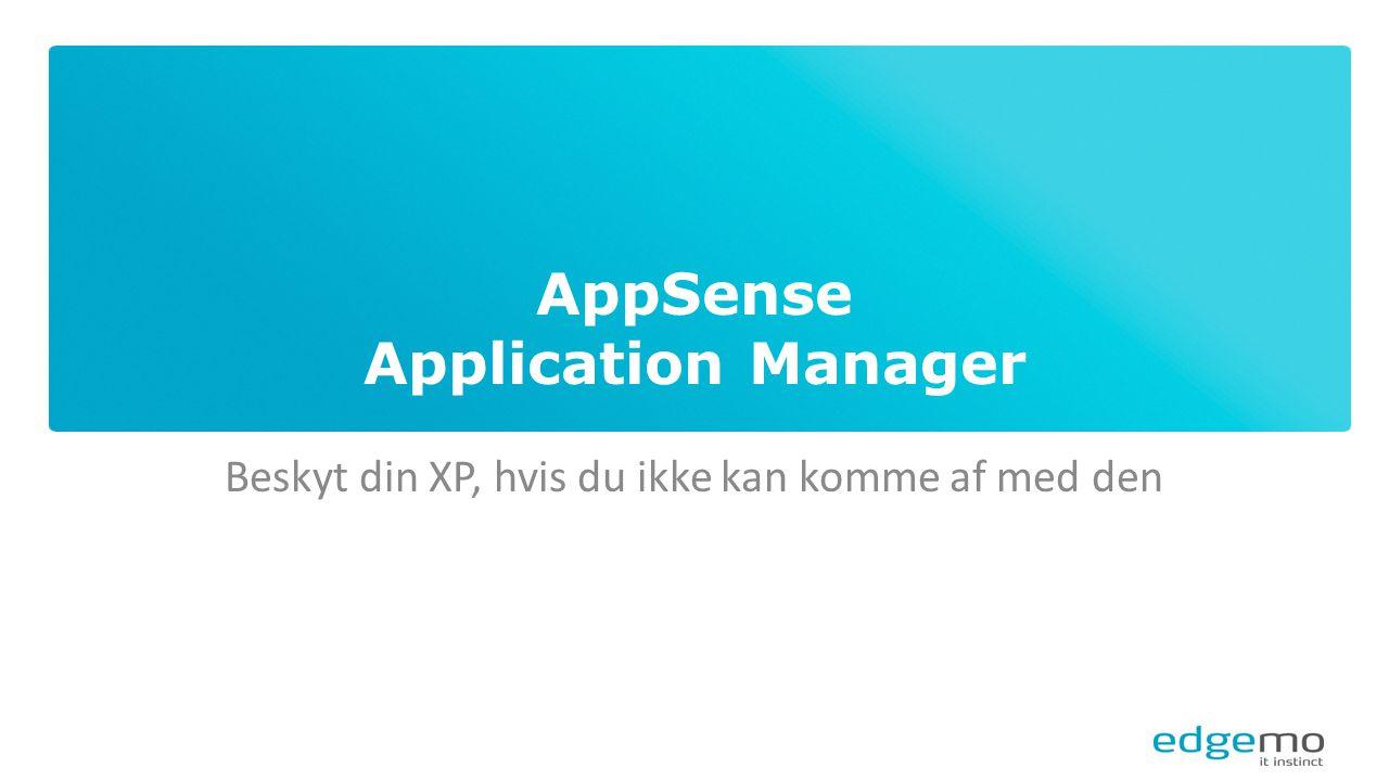 AppSense Application Manager Beskyt din XP, hvis du ikke kan komme af med den